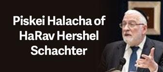 Rav Schachter Piskei Halacha