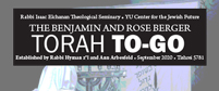 Benjamin and Rose Berger Torah To-Go 5781