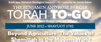 The Benjamin and Rose Berger Shavuot To-Go 5780